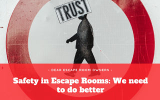 Safety in Escape Rooms: We need to do better